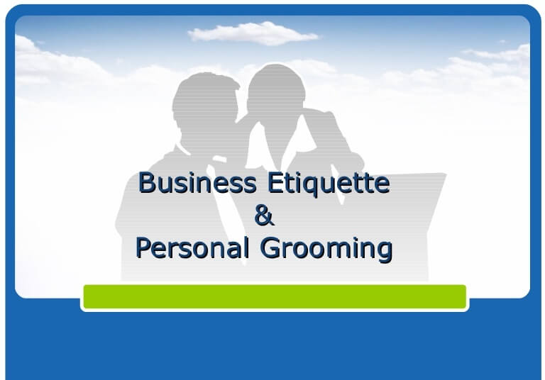 Business etiquette and self grooming
